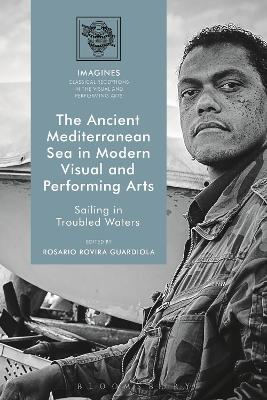 The Ancient Mediterranean Sea in Modern Visual and Performing Arts: Sailing in Troubled Waters