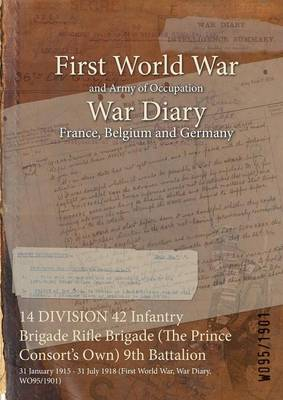 14 Division 42 Infantry Brigade Rifle Brigade (the Prince Consort's Own) 9th Battalion: 31 January 1915 - 31 July 1918 (First World War, War Diary, Wo95/1901)