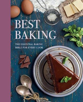 Best Baking: The Essential Baking Bible for Every Cook