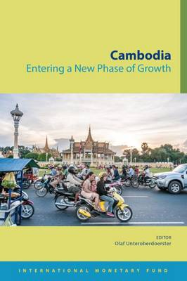 Cambodia: Entering a New Phase of Growth