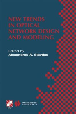 New Trends in Optical Network Design and Modeling: IFIP TC6 Fourth Working Conference on Optical Network Design and Modeling February 7-8, 2000, Athens, Greece