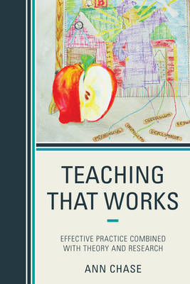 Teaching That Works: Effective Practice Combined with Theory and Research