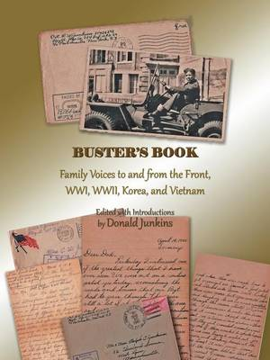 Buster's Book: Family Voices to and from the Front, Wwi, WWII, Korea, and Vietnam