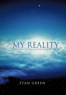 My Reality: As It Appears at the Beginning of the Twenty-First Century