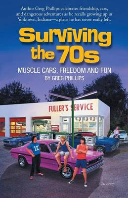 Surviving the 70s: Muscle Cars, Freedom and Fun
