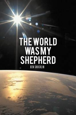 The World Was My Shepherd