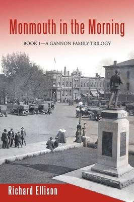 Monmouth in the Morning: Book 1-A Gannon Family Trilogy