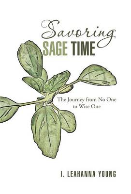 Savoring Sage Time: The Journey from No One to Wise One