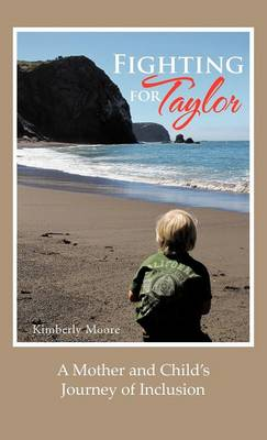 Fighting for Taylor: A Mother and Child's Journey of Inclusion