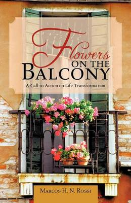 Flowers on the Balcony: A Call to Action on Life Transformation
