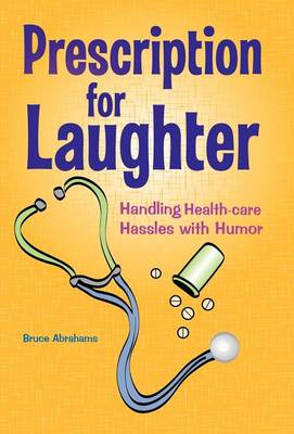 Prescription for Laughter: Handling Health-Care Hassles with Humor