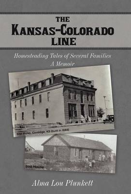 The Kansas-Colorado Line: Homesteading Tales of Several Families