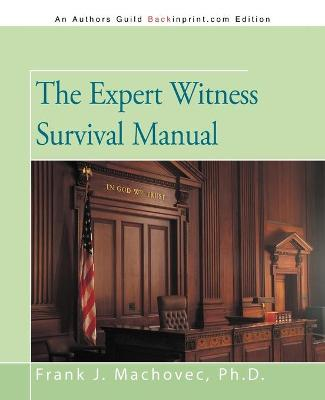 The Expert Witness Survival Manual