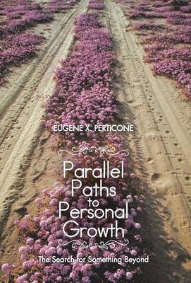 Parallel Paths to Personal Growth: The Search for Something Beyond
