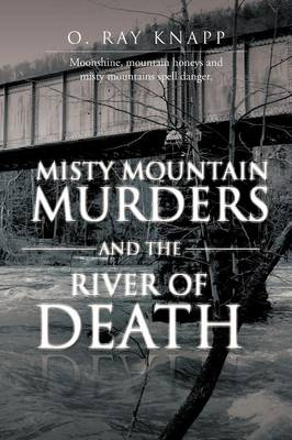 Misty Mountain Murders and the River of Death
