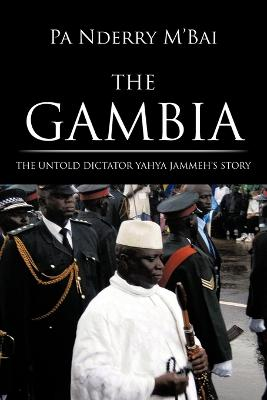 Gambia: The Untold Dictator Yahya Jammeh's Story
