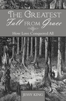 The Greatest Fall from Grace: How Love Conquered All
