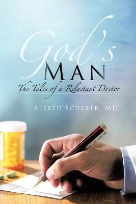 God's Man: The Tales of a Reluctant Doctor