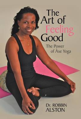 The Art of Feeling Good: The Power of ASE Yoga