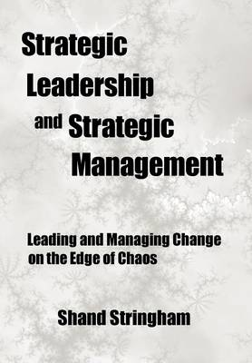 Strategic Leadership and Strategic Management: Leading and Managing Change on the Edge of Chaos
