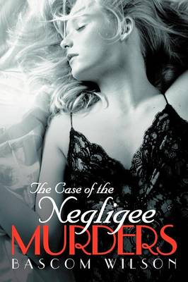 The Case of the Negligee Murders