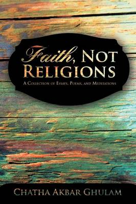 Faith, Not Religions: A Collection of Essays