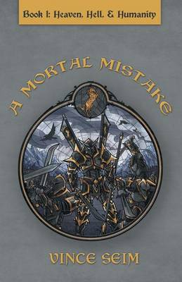A Mortal Mistake: Book I: Heaven, Hell and Humanity