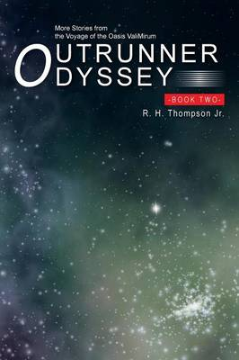 Outrunner Odyssey Book Two: More Stories from the Voyage of the Oasis Valimirum