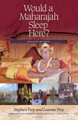 Would a Maharajah Sleep Here?: Diary of a Five-Star Traveler