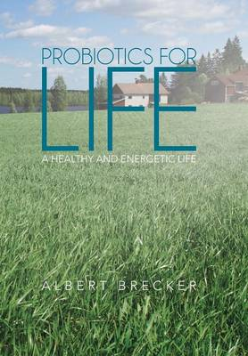 Probiotics for Life: A Healthy and Energetic Life