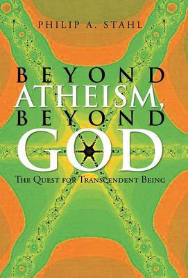 Beyond Atheism, Beyond God: The Quest for Transcendent Being