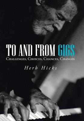 To and from Gigs: Challenges, Choices, Chances, Changes