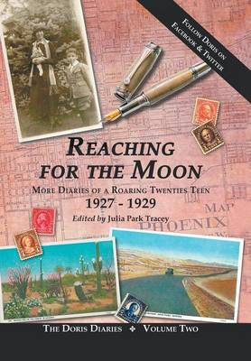 Reaching for the Moon: More Diaries of a Roaring Twenties Teen (1927-1929)