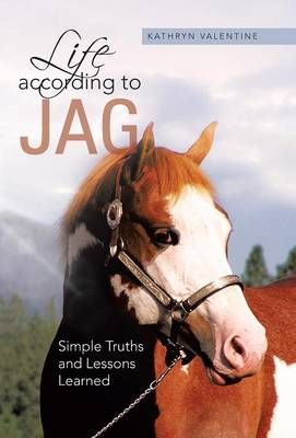 Life According to Jag: Simple Truths and Lessons Learned