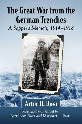 The Great War from the German Trenches: A Sapper's Memoir, 1914-1918