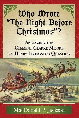 "Who Wrote ""the Night Before Christmas""?: Analyzing the Clement Clarke Moore vs. Henry Livingston Question"
