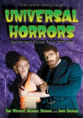 Universal Horrors: The Studio's Classic Films, 1931-1946