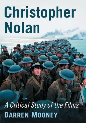 Christopher Nolan: A Critical Study of the Films