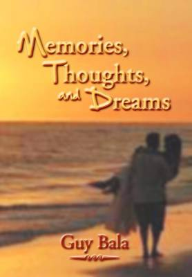 Memories, Thoughts, and Dreams