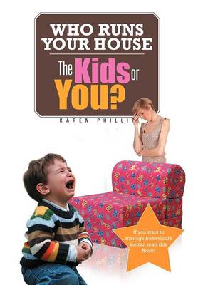 Who Runs Your House: The Kids or You?