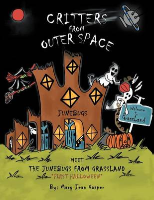 Critters from Outer Space: Meet the Junebugs from Grassland First Halloween