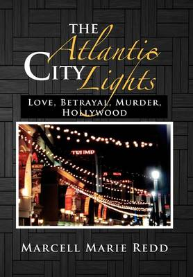 The Atlantic City Lights: Love, Betrayal, Murder, Hollywood
