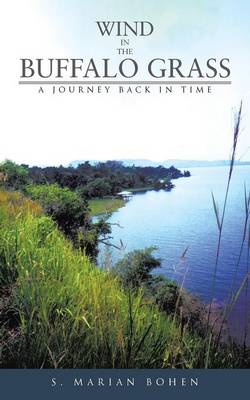 Wind in the Buffalo Grass: A Journey Back in Time