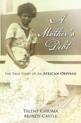 A Mother's Debt: The True Story of an African Orphan