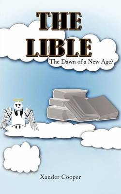 The Lible: The Dawn of a New Age?
