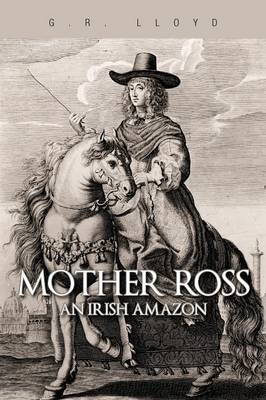 Mother Ross: An Irish Amazon