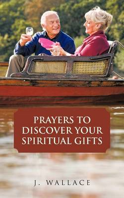 Prayers to Discover Your Spiritual Gifts