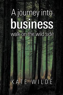 A Journey Into Business: Walk on the Wildside
