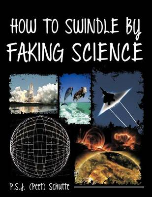 How to Swindle by Faking Science