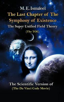 The Last Chapter of the Symphony of Existence: The Scientific Version of the Da Vinci Code Movie